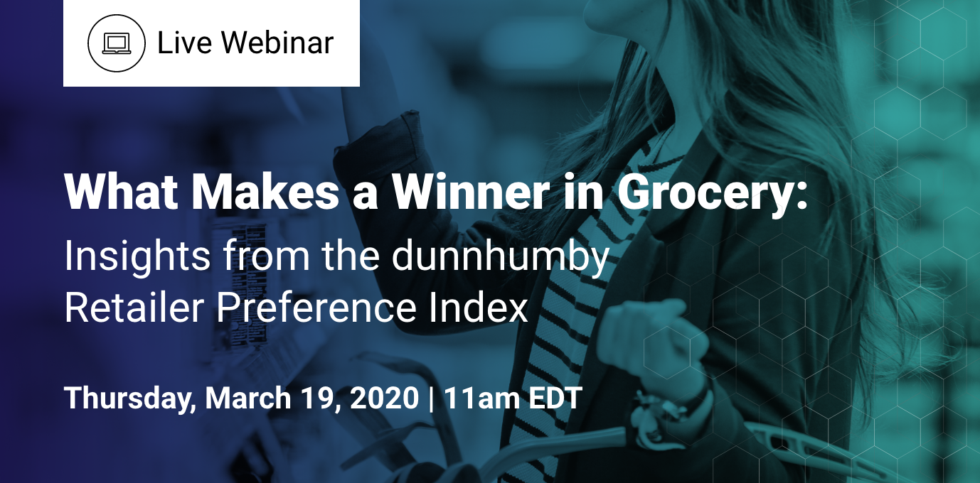 What Makes a Winner in Grocery: Insights from the dunnhumby Retailer Preference Index with Category Management Association