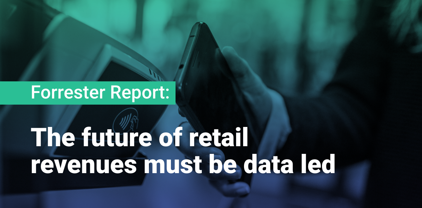 Forrester report: The Future Of Retail Revenues Must Be Data Led