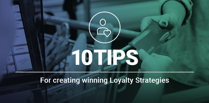 10 tips for creating winning Loyalty Strategies