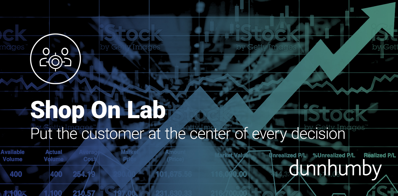 Customer at the center of decision making with dunnhumby's Shop on Lab