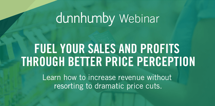 dunnhumby Webinar: Fuel your sales by improving your price perception