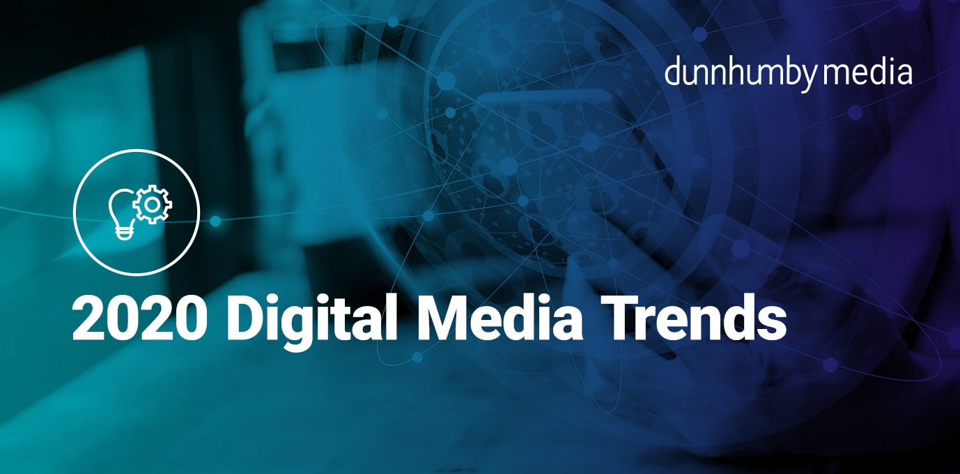 2020 Digital Media Trends