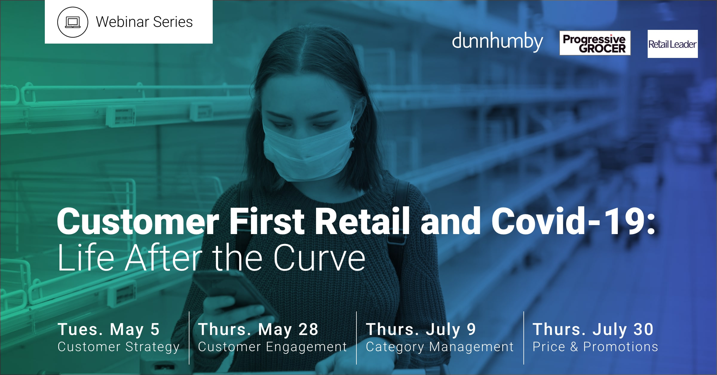 Webinar Series - Customer First Retail and COVID-19: Life After Curve - CoronaVirus